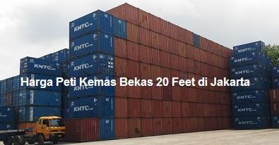 Harga Peti Kemas Bekas 20 Feet di Jakarta